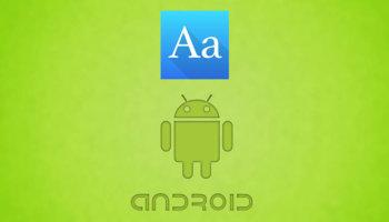 Как поменять шрифт на Андроид смартфоне?